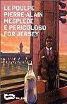 E pericoloso for Jersey par Mesplède