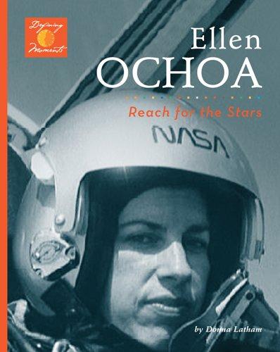 Download Ellen Ochoa: Reach for the Stars! (Defining Moments) pdf