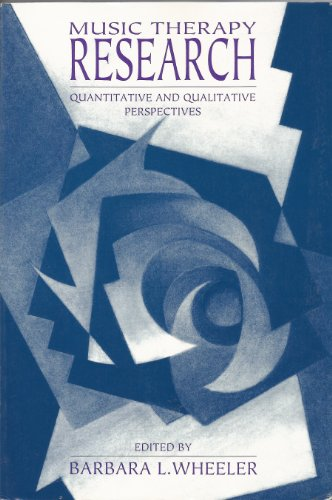 Music Therapy Research: Quantitative and Qualitative Perspectives
