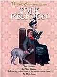 Folk Religion, Ellyn Sanna, 1590843487