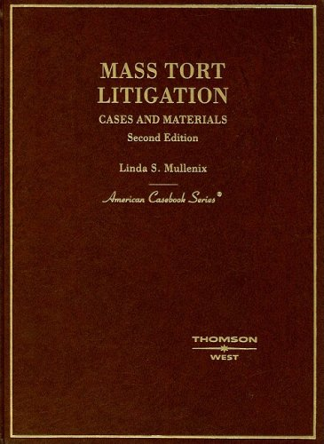 Mass Tort Litigation: Cases and Materials (American Casebook Series)