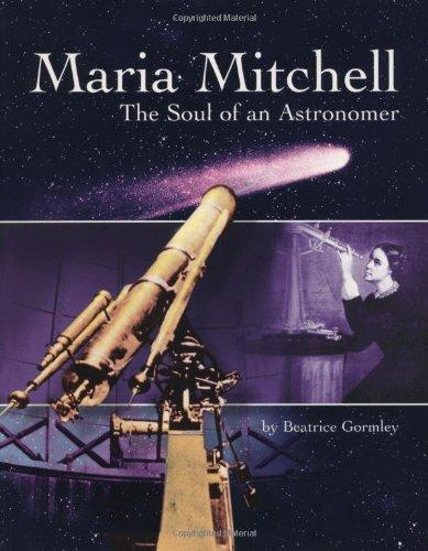 Maria Mitchell: The Soul of an Astonomer: The Soul of an Astronomer (Women of Spirit) por Beatrice Gormley