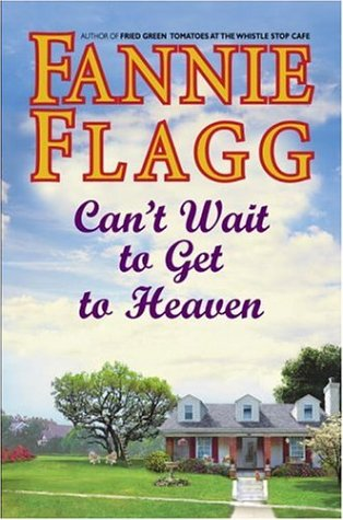 Download Can't Wait to Get to Heaven: A Novel ebook