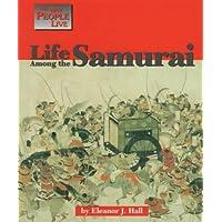 Life Among the Samurai (Way People Live)