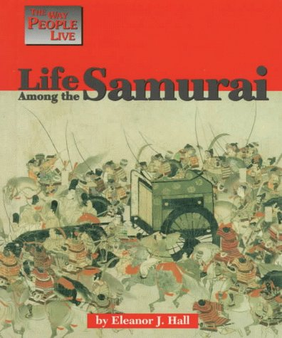 [Way People Live: Life Among Samurai] (Samurai Life)