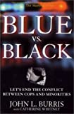 Blue vs. Black, John L. Burris and Catherine Whitney, 0312262965