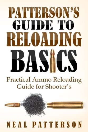 Reloading Basics: Practical Ammo Reloading Guide for Shooter's (Shooters Ammo)