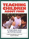 Teaching Children about Food, Christine Berman and Jacki Fromer, 0923521151