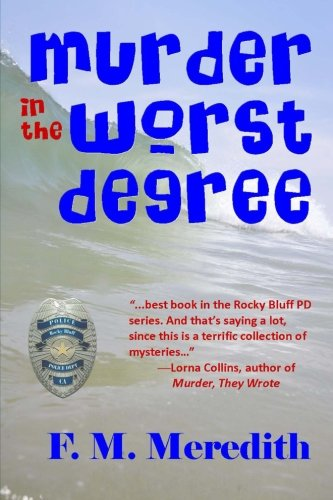 Book: Murder in the Worst Degree (Rocky Bluff P. D. series) by F. M. Meredith