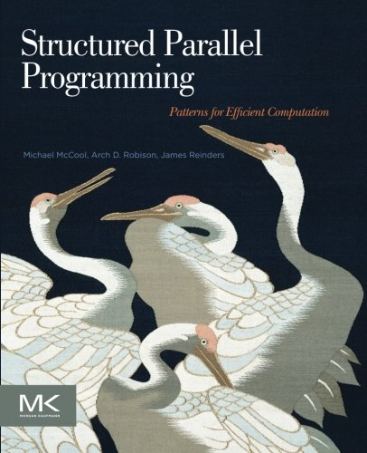 Structured Parallel Programming: Patterns for Efficient Computation by Brand: Morgan Kaufmann