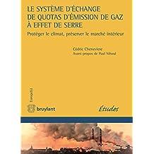 Le système d'échange de quotas d'émission de gaz à effet de serre: Protéger le climat, préserver le marché intérieur (Europe(s)) (French Edition)