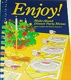 Enjoy! Make-Ahead Dinner Party Menus, Nina Graybill and Maxine Rapoport, 0918535042