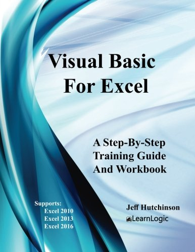Visual Basic For Excel: Supports Excel 2010, 2013, And 2016 (Excel 2016-5) (Volume 5)