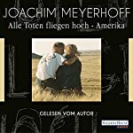 Alle Toten fliegen hoch: Amerika | Joachim Meyerhoff