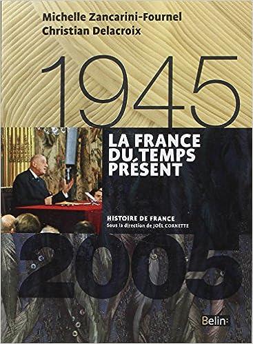 En ligne La France du temps présent 1945-2005 pdf, epub