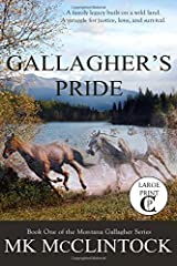 Gallagher's Pride (Cambron Press Large Print): Book One of the Gallagher Series: Volume 1 (Montana Gallagher Series) by MK McClintock (Large Print, 15 Jun 2015) Paperback Paperback