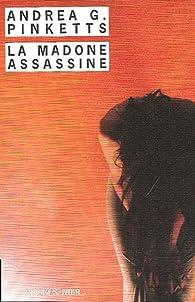 La Madone assassine par Andrea G. Pinketts