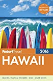 Fodor s Hawaii 2016 (Full-color Travel Guide)