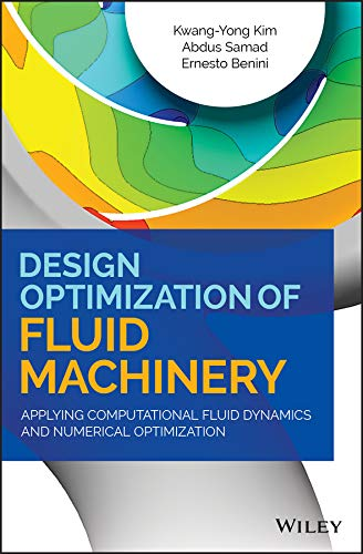 Design Optimization of Fluid Machinery: Applying Computational Fluid Dynamics and Numerical Optimization