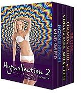Hypnollection 2 - A Mind Control Erotica Bundle
