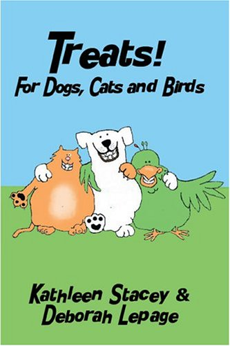 Treats!: For Dogs Cats And Birds by PublishAmerica