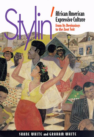 Books : Stylin: African American Expressive Culture from Its Beginnings to the Zoot Suit