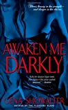 Awaken Me Darkly (Alien Huntress, Book 1)