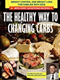 The Healthy Way to Changing Carbs, Arnold Slyper, 0615357741