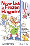 Never Lick a Frozen Flagpole!, Marvin Phillips, 1582290091
