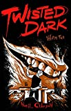 img - for Twisted Dark Volume 2 (Twisted Dark Gn) book / textbook / text book