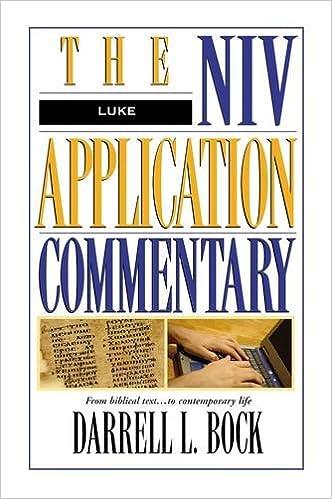 Luke (The NIV Application Commentary): Darrell L  Bock