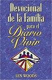 Devocional de la Familia Para el Diario Vivir, Len Woods, 0899224245
