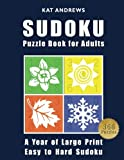 SUDOKU Puzzle Book For Adults: A Year of Large Print, Easy to Hard Sudoku Puzzles