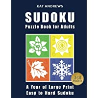 SUDOKU Puzzle Book For Adults: A Year of Large Print, Easy to Hard Sudoku Puzzles (Puzzle Books Plus)