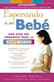 img - for Esperando a mi beb : Una gu a del embarazo para la mujer latina (Spanish Edition) book / textbook / text book