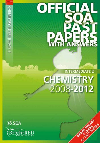 Chemistry Intermediate 2 Sqa Past Papers 2012 (Official Sqa Past Papers with Answers)