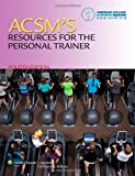 ACSM's Resources for the Personal Trainer, American College of Sports Medicine Staff, 1451108591