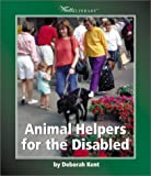 Animal Helpers for the Disabled, Deborah Kent, 0531120171