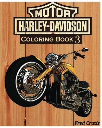 Amazon.com: Motor : Harley-Davidson Coloring Book 3: Design Coloring Book  (9781541081833): Crutis, Fred: Books