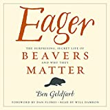 #1: Eager: The Surprising, Secret Life of Beavers and Why They Matter