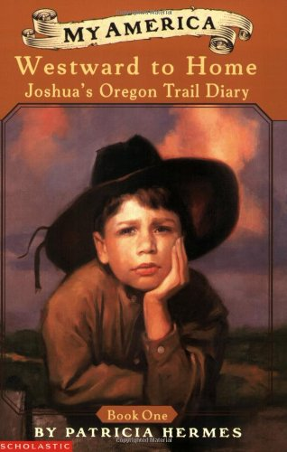My America: Westward to Home: Joshua's Oregon Trail Diary, Book One