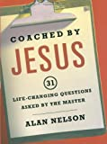 Coached by Jesus, Alan Nelson, 158229464X