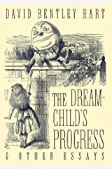 The Dream-Child's Progress and Other Essays Hardcover