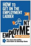 How to Get on the Employment Ladder, Tracey Morewood, 0957218702