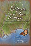 Between Two Rivers: Stories from the Red Hills to the Gulf