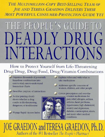 The People's Guide To Deadly Drug Interactions: How To Protect Yourself From Life-Threatening Drug-Drug, Drug-Food, Drug-Vitamin - Oak Lodge Mountain