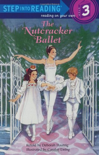 The Nutcracker Ballet (Step-Into-Reading, Step 3)