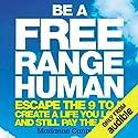 Be a Free Range Human Hörbuch von Marianne Cantwell Gesprochen von: Caroline Lennon