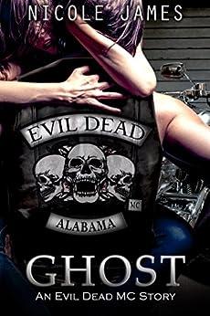 GHOST: An Evil Dead MC Story (The Evil Dead MC Series Book 5) by [James, Nicole]