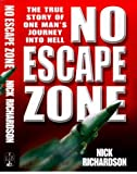 Front cover for the book No Escape Zone by Nick Richardson